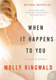 When It Happens To You, by Molly Ringwald  I didn't want to read this one at first, because, really? Wasn't it enough that you were the sta...