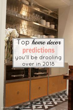 Top home decor predictions you'll be drooling over in 2018