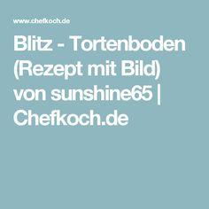 Blitz - Tortenboden (Rezept mit Bild) von sunshine65   Chefkoch.de