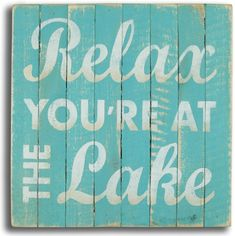 "x square washed teal slat lake sign with colored simple quote """"Relax you're at the Lake"""". These signs are made from rough slats pieced together to form the top of the box. These signs have"
