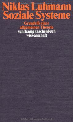 Soziale Systeme: Grundriß einer allgemeinen Theorie. Das Buch kann man als Hauptwerk seiner Soziologie ansehen, es bricht mit aller abendländischen Denktradition