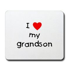 Why I Love My Grandson | ... Gifts > Critter Circus Home Office > I love my grandson Mousepad