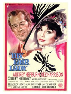 Vintage film poster of My Fair Lady, starring Audrey Hepburn and Rex Harrison. Based on the stage play Pygmalion. Old Movie Posters, Classic Movie Posters, Cinema Posters, Classic Movies, Vintage Posters, Music Posters, Michael Cimino, Poster Graphics, Audrey Hepburn Movies