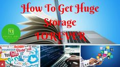 How To Get Huge Storage Forever!