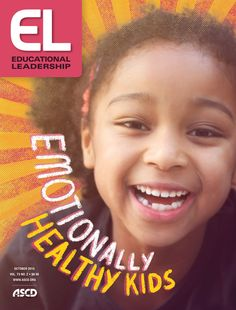 Emotional health matters for learning. Learn how to meet kids' emotional needs in the Oct 2015 issue of Educational Leadership.