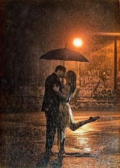 Kiss her in the pouring rain