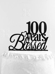 100 Years Blessed  Cake Topper 100th  Anniversary Cake