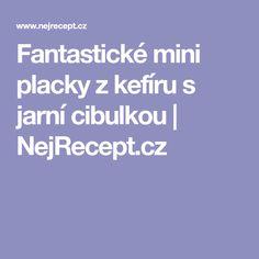 Fantastické mini placky z kefíru s jarní cibulkou | NejRecept.cz