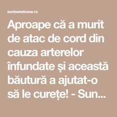 Aproape că a murit de atac de cord din cauza arterelor înfundate și această băutură a ajutat-o să le curețe! - Sunt Sanatoasa Food And Drink, Health Fitness, Math Equations, Drinks, Medicine, Drinking, Beverages, Drink, Health And Fitness