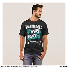 Water Polo Is My Cardio - Classic Relaxed T-Shirts By Talented Fashion & Graphic Designers - #shirts #tshirts #mensfashion #apparel #shopping #bargain #sale #outfit #stylish #cool #graphicdesign #trendy #fashion #design #fashiondesign #designer #fashiondesigner #style