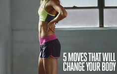 5 Moves That Will Change Your Body - SELF