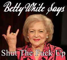 betty white says