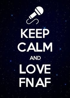 KEEP CALM AND LOVE FNAF