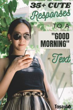 """Getting good morning texts from someone you like or love is always a good feeling. It lets you know that he/she is thinking about you, and it can brighten up your entire day. However, how to respond to """"good morning"""" text from a friend or someone who doesn't interest you?    #howtorespondtoagoodmorningtext #goodmorningtext"""