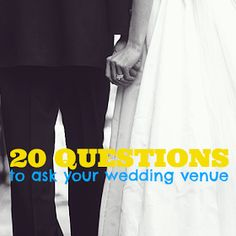 Wedding Obsessions: 20 Questions to Ask Your Wedding Venue