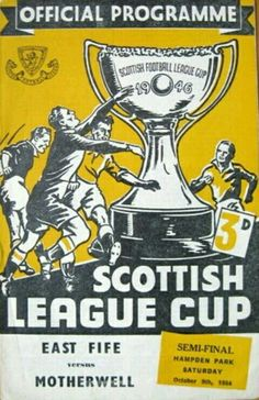 Motherwell 2 East Fife 1 in Oct 1954 at Hampden Park. The programme cover for the Scottish League Cup Final.