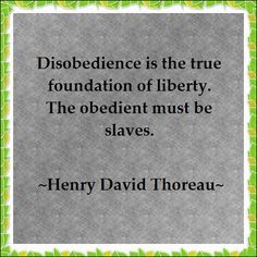 Some say civil disobedience is justified whenever the state commands wrongdoing, and anarchists that it is, in principle, ok anytime. Civil Disobedience, Peaceful Protest, Writing Words, Word Out, Deceit, Tell The Truth, We The People, Civilization, Wake Up