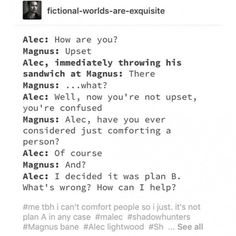 This is more Jace, still funny though. Mortal Instruments Memes, Immortal Instruments, Shadowhunters Series, Shadowhunters The Mortal Instruments, Shadowhunter Quotes, Alec And Jace, Cassandra Clare Books, Percy Jackson Memes, The Dark Artifices