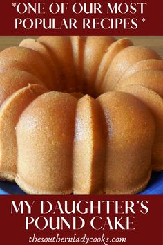 Pound Cake-The Southern Lady Cooks-Delicious Southern Treat – Cakes and cupcakes Pound Cake Recipes, Easy Cake Recipes, Baking Recipes, Best Pound Cake Recipe Ever, Food Cakes, Cupcake Cakes, Pound Cake Cupcakes, Butter Pound Cake, Almond Pound Cakes