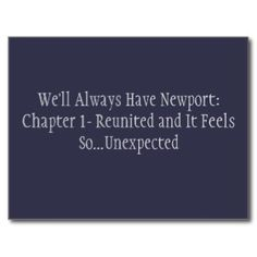 We'll Always Have Newport: Chapter 1 Postcard