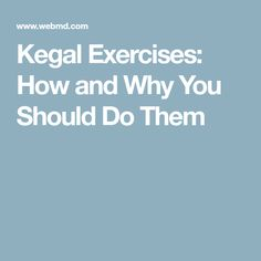 Kegal Exercises: How and Why You Should Do Them
