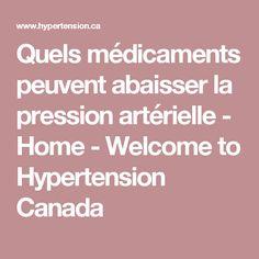 Quels médicaments peuvent abaisser la pression artérielle - Home - Welcome to Hypertension Canada