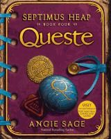 Queste / [Book]  Angie Sage ; illustrations by Mark Zug.  (Series: Septimus Heap ; 4)