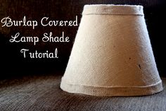 Burlap lamp shade The tutorial is here:  http://thecottagehome.blogspot.com/2011/03/burlap-covered-lamp-shade-tutorial.html