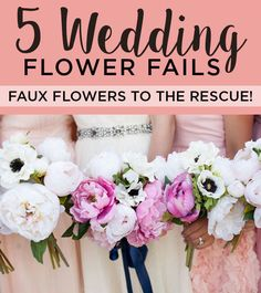 5 Wedding Flower Fails - Faux Flowers To The Rescue
