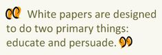 I'm doing some research on white papers and came across this post. How to Write a White Paper