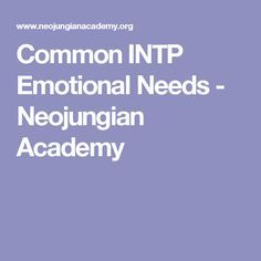 Common INTP Emotional Needs - Neojungian Academy