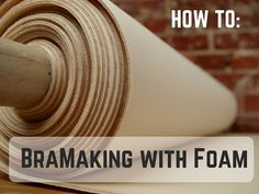 How To: BraMaking with Foam