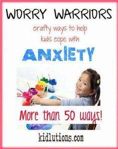 Worry Warriors - crafty ways to cope with anxiety in kids