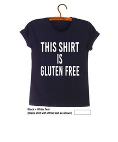 This shirt is gluten free Vegan TShirt Top Teen Fashion Outfits for Teens Girls Fangirl Swag Dope Nope Graphic Tee by FrogTee
