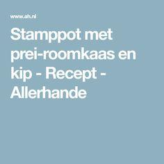 Stamppot met prei-roomkaas en kip - Recept - Allerhande