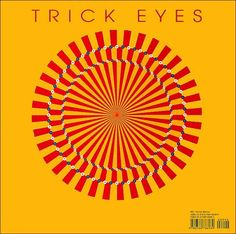 Trick Eyes: Magical Illusions That Will Activate the Brain