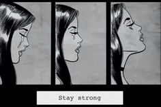 No matter what keep your head up high and stay STRONG !♥♥♥