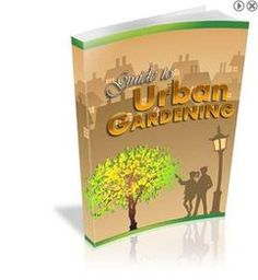The Guide To Urban Gardening is a great E-book for anyone for gardens in the city or suburbs!  Highly recommended by Marty from the Potted Vegetable Garden.  Click the link for more information http://www.pottedvegetablegarden.com/guide-to-urban-gardening-ebook.html