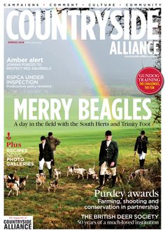 Countryside Alliance Magazine Cover Spring 2014. Sign up for the Countryside Alliance Membership and receive a free subscription to our quarterly Countryside Alliance magazine to keep you updated on our work: http://www.countryside-alliance.org/membership/join/