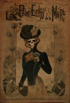 "metalonmetalblog: Macabre parody of ""Le Petit Echo de la Mode"", the first magazine for women (1880) ( Skull / skeleton / antique / vintage illustration / french magazine cover )"