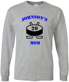 Hockey mom shirt.  Personalized long sleeved tshirt in white or gray.