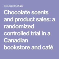 Chocolate scents and product sales: a randomized controlled trial in a Canadian bookstore and café