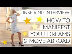 (42) INSPIRING INTERVIEW: HOW-TO MANIFEST YOUR DREAMS & MOVE ABROAD! - YouTube