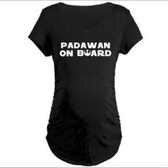 What better way to have some fun with your pregnancy than with this Padawan on Board shirt!  **Please Note, this is not a maternity shirt but a