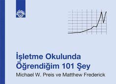 İşletme Okulunda Öğrendiğim 101 Şey, Haziran 2012 (101 Things I Learned in Business School) http://www.iskitaplari.com/UrunlerDetay.asp?UID=207