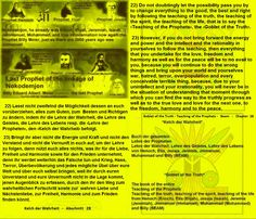 22) Do not doubtingly let the possibility pass you by to change everything to the good, the best and right by following the teaching of the truth, the teaching of the spirit, the teaching of the life, that is to say the ‹Teaching of the Prophets›, the ‹Goblet of the Truth›.