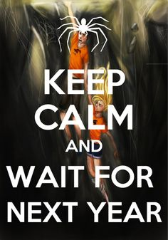"""""""NO I will NOT keep calm!!!!! It is a whole year left!!!!!!!!! I need the House of Hades NOW!!!!!!!!  I CAN'T AND WILL NOT KEEP CALM!!!!!!!!!!!!!!!!!!!"""""""