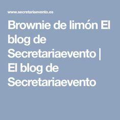Brownie de limón El blog de Secretariaevento   El blog de Secretariaevento
