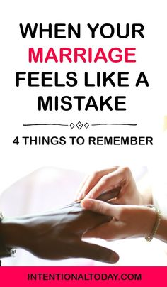 What do you do when your marriage feels like the worst mistake of your life? Here are 4 things you must do