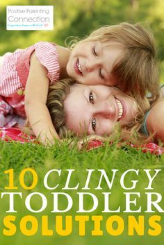 10 Positive Parenting ideas for getting through a clingy toddler phase (non punitive, very connected, helpful ideas.)